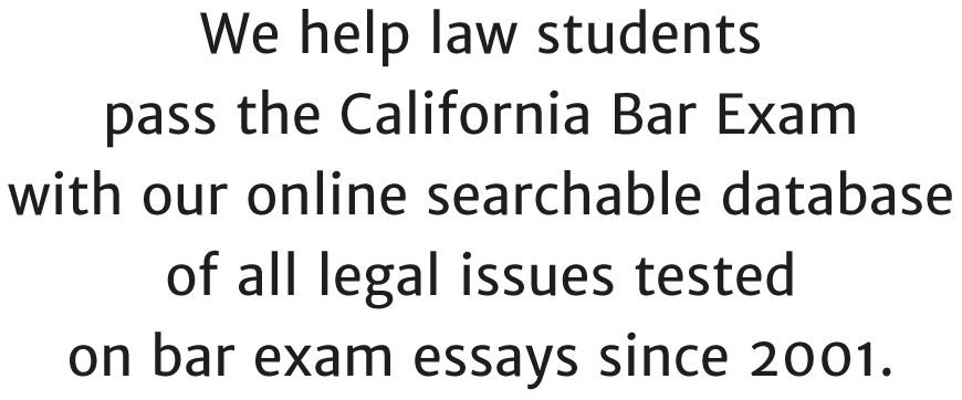july 2013 california bar exam essay questions Effective july 2017: the california bar exam is a two-day test with three components: the multi-state bar exam (mbe) the mbe is a six-hour test made up of 200 multiple-choice questions.